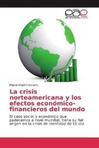 La crisis norteamericana y los efectos económico-financieros del