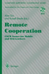 Remote Cooperation: CSCW Issues for Mobile and Teleworkers