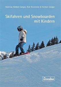 Skifahren und Snowboarden mit Kindern