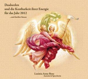 Dualseelen und die Kostbarkeit ihrer Energie für das Jahr 2012
