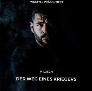 Micstyle Präsentiert Milosch Der Weg Eines Krieger