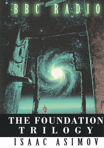 The Foundation Trilogy (Adapted by BBC Radio)
