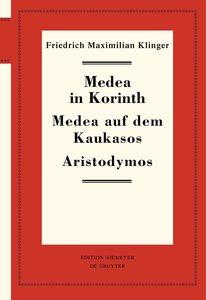 Historisch-kritische Gesamtausgabe 07. Medea in Korinth. Medea a