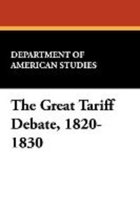 The Great Tariff Debate, 1820-1830