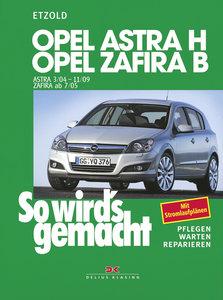 So wird's gemacht. Opel Astra H (ab 3/2004) + Opel Zafira B (ab