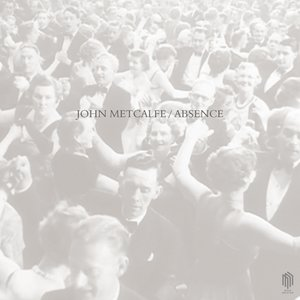 John Metcalfe-Absence