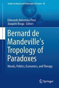 Bernard de Mandeville's Tropology of Paradoxes