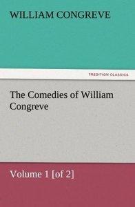 The Comedies of William Congreve Volume 1 [of 2]