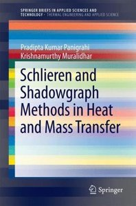 Schlieren and Shadowgraph Methods in Heat and Mass Transfer