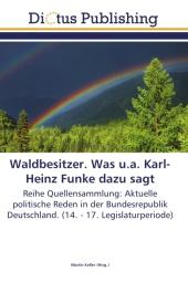 Waldbesitzer. Was u.a. Karl-Heinz Funke dazu sagt - zum Schließen ins Bild klicken