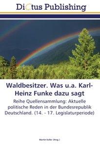 Waldbesitzer. Was u.a. Karl-Heinz Funke dazu sagt