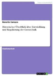 Historischer Überblick über Entwicklung und Regulierung der Gen