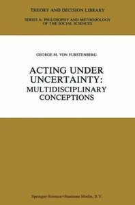 Acting under Uncertainty
