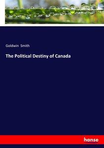 The Political Destiny of Canada