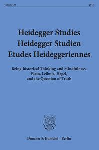 Being-historical Thinking and Mindfulness: Plato, Leibniz, Hegel