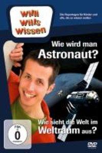 Willi wills wissen. Wie wird man Astronaut / Wie sieht der Weltr
