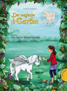 Der magische Garten 02: Das letzte Wolkenfohlen