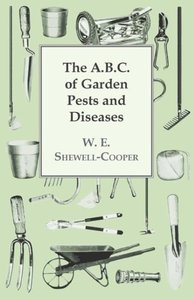 The A.B.C. of Garden Pests and Diseases