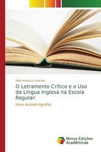 O Letramento Crítico e o Uso da Língua Inglesa na Escola Regular