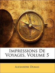 Impressions De Voyages, Volume 5