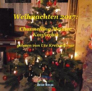 Weihnachten 2017 Channelling Meister Konfuzius