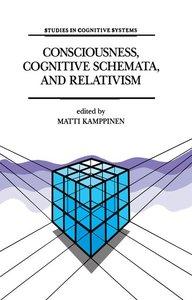 Consciousness, Cognitive Schemata, and Relativism