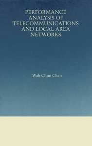 Performance Analysis of Telecommunications and Local Area Networ