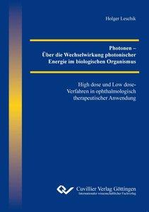 Photonen - Über die Wechselwirkung photonischer Energie im biolo