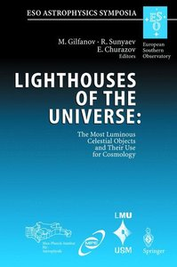 Lighthouses of the Universe: The Most Luminous Celestial Objects