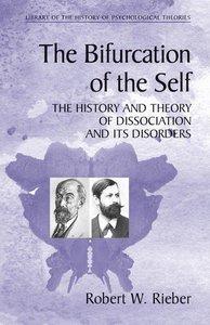 The Bifurcation of the Self