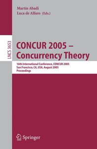 CONCUR 2005 - Concurrency Theory