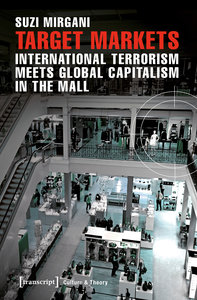 Target Markets - International Terrorism Meets Global Capitalism