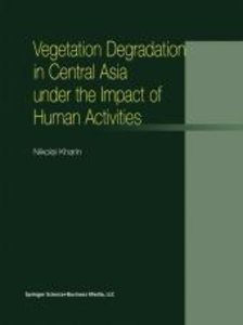 Vegetation Degradation in Central Asia under the Impact of Human