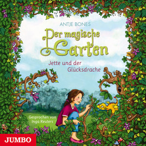 Der magische Garten 01. Jette und der Glücksdrache