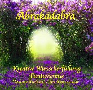 Abrakadabra - Kreative Wunscherfüllung - Fantasiereise