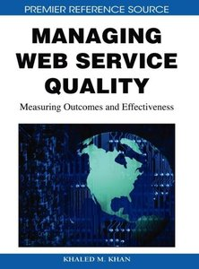 Managing Web Service Quality: Measuring Outcomes and Effectivene