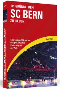 111 Gründe, den SC Bern zu lieben