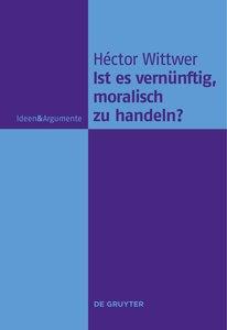 Ist es vernünftig, moralisch zu handeln?