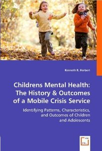 Childrens Mental Health: The History & Outcomes of a Mobile Cris