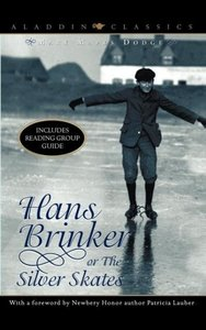 Hans Brinker, Or, the Silver Skates