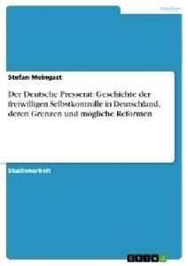 Der Deutsche Presserat: Geschichte der freiwilligen Selbstkontro