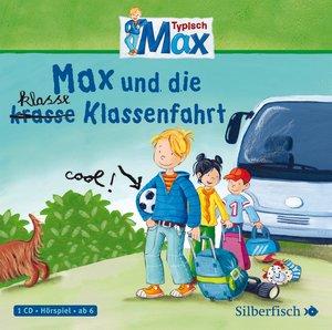 Typisch Max. Max und die klasse Klassenfahrt