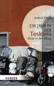 Ein Jahr in der Toskana