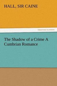 The Shadow of a Crime A Cumbrian Romance