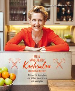 Mein wunderbarer Kochsalon - von Martina Hohenlohe