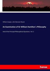 An Examination of Sir William Hamilton s Philosophy
