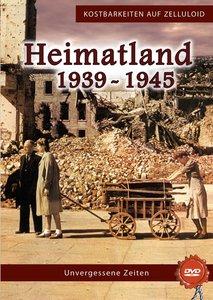 Heimatland 1939-1945 Unvergessene Zeiten
