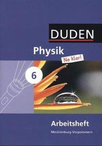 Physik Na klar! 6. Schuljahr Arbeitsheft. Regionale Schule und G