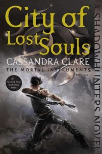 Mortal Instruments 05. City of Lost Souls