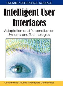 Intelligent User Interfaces: Adaptation and Personalization Syst